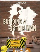 Building A Better Man